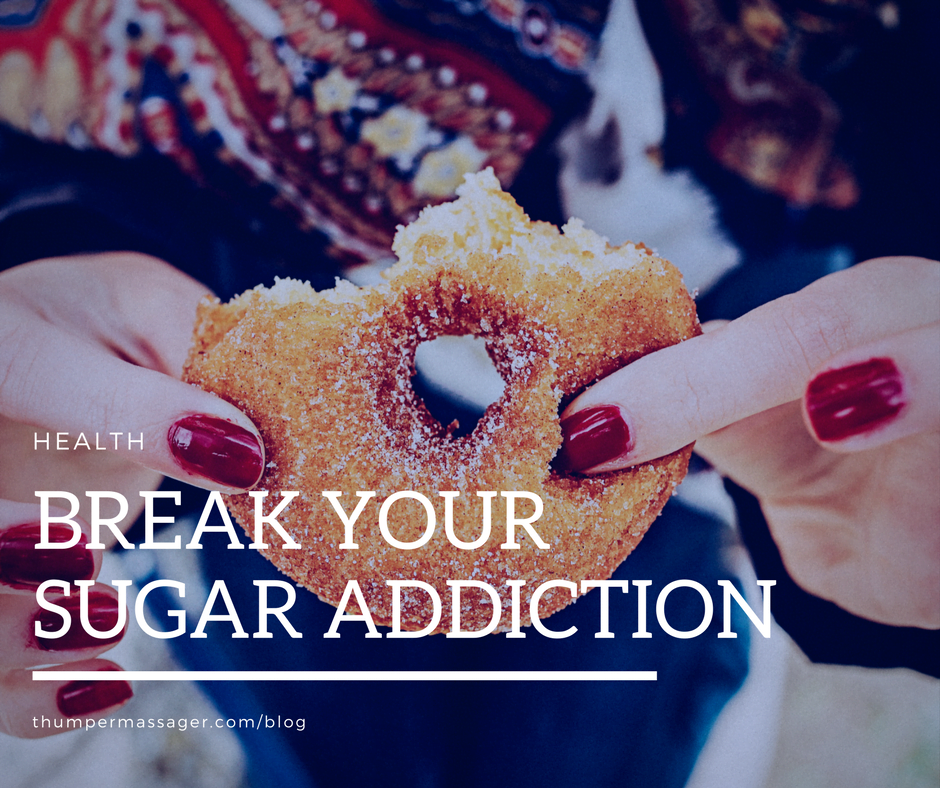 Break Your Sugar Addiction
