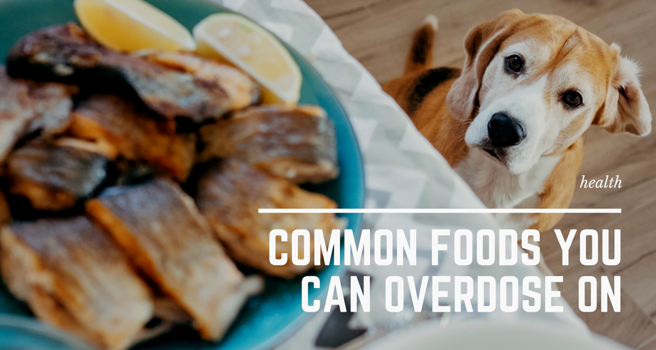 Common foods you can overdose on