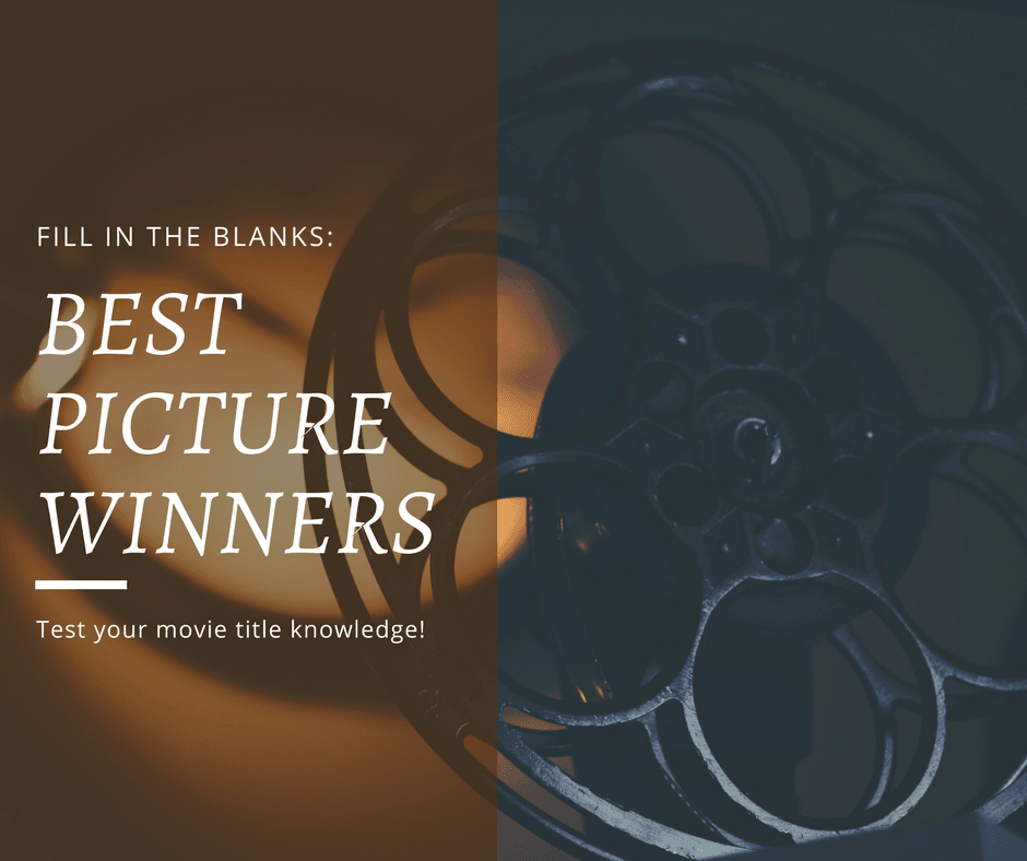 Fill in the Blanks: Best Picture winners