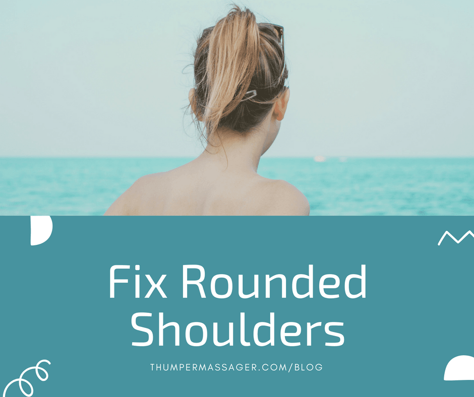 Fix Rounded Shoulders