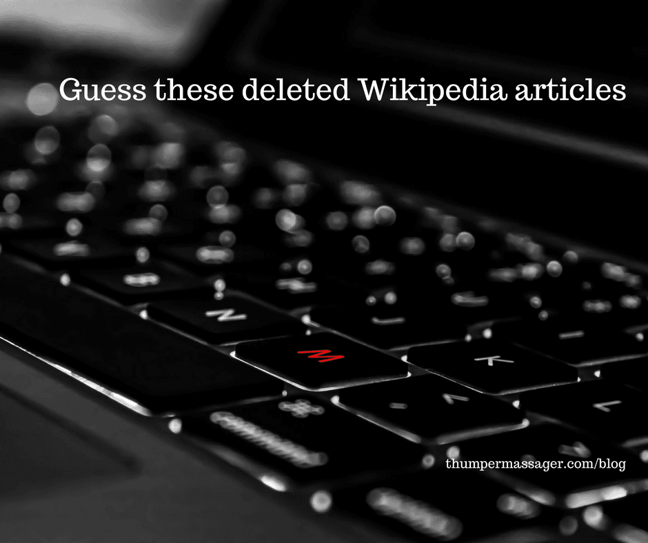 Guess these deleted Wikipedia articles