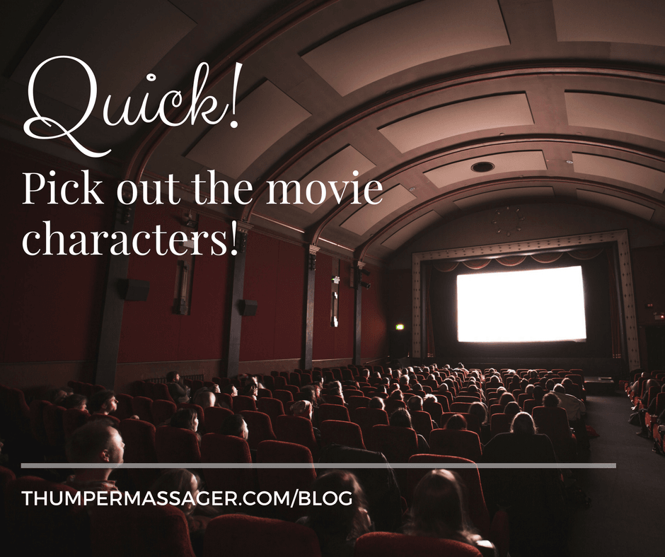 Quick! Pick out the movie characters!