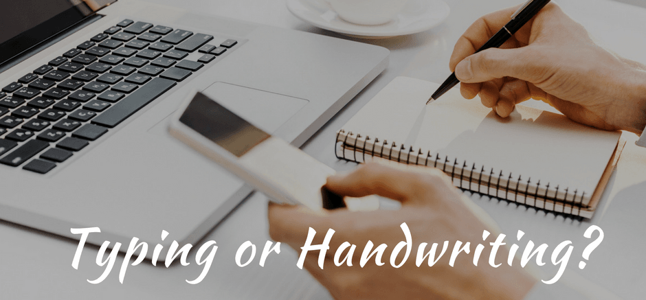 Typing or Handwriting