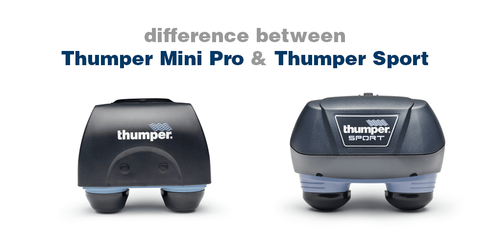 difference between Thumper Mini Pro and Thumper Sport