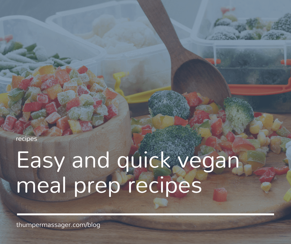 Easy and quick vegan meal prep recipes