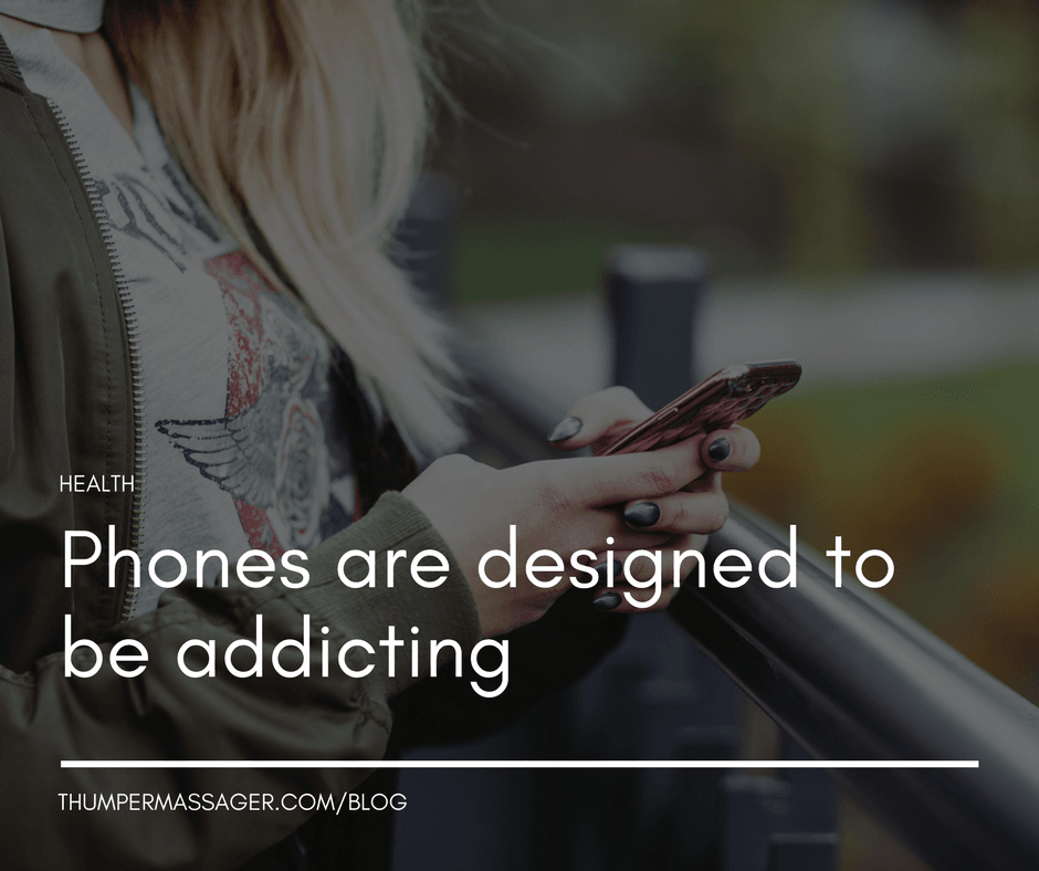 Phones are designed to be addicting